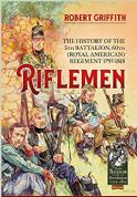 Book-Riflemen: The History of the 5th Battalion, 60th (Royal American) Regiment  by Robert Griffith